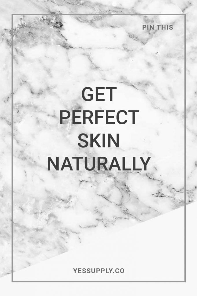 GET PERFECT SKIN NATURALLY