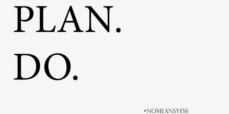 Inspiration dream plan do quote
