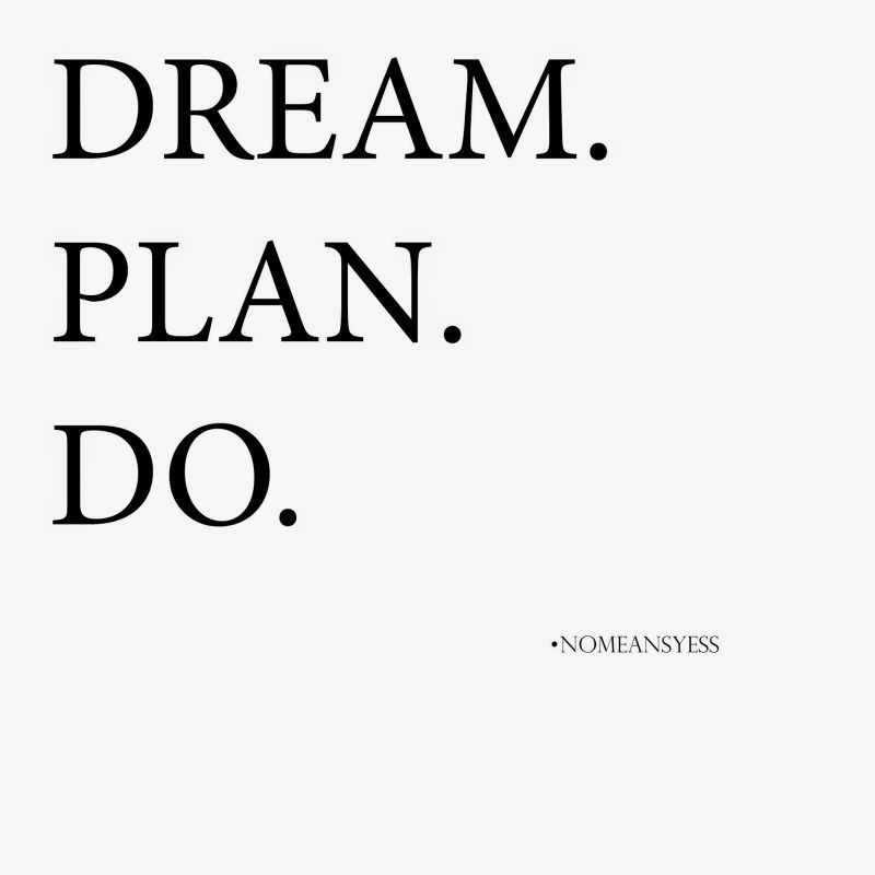Inspiration dream plan do quote