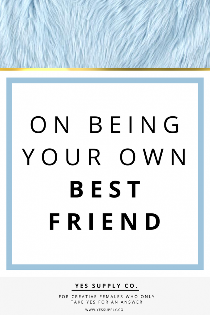 Own best friend