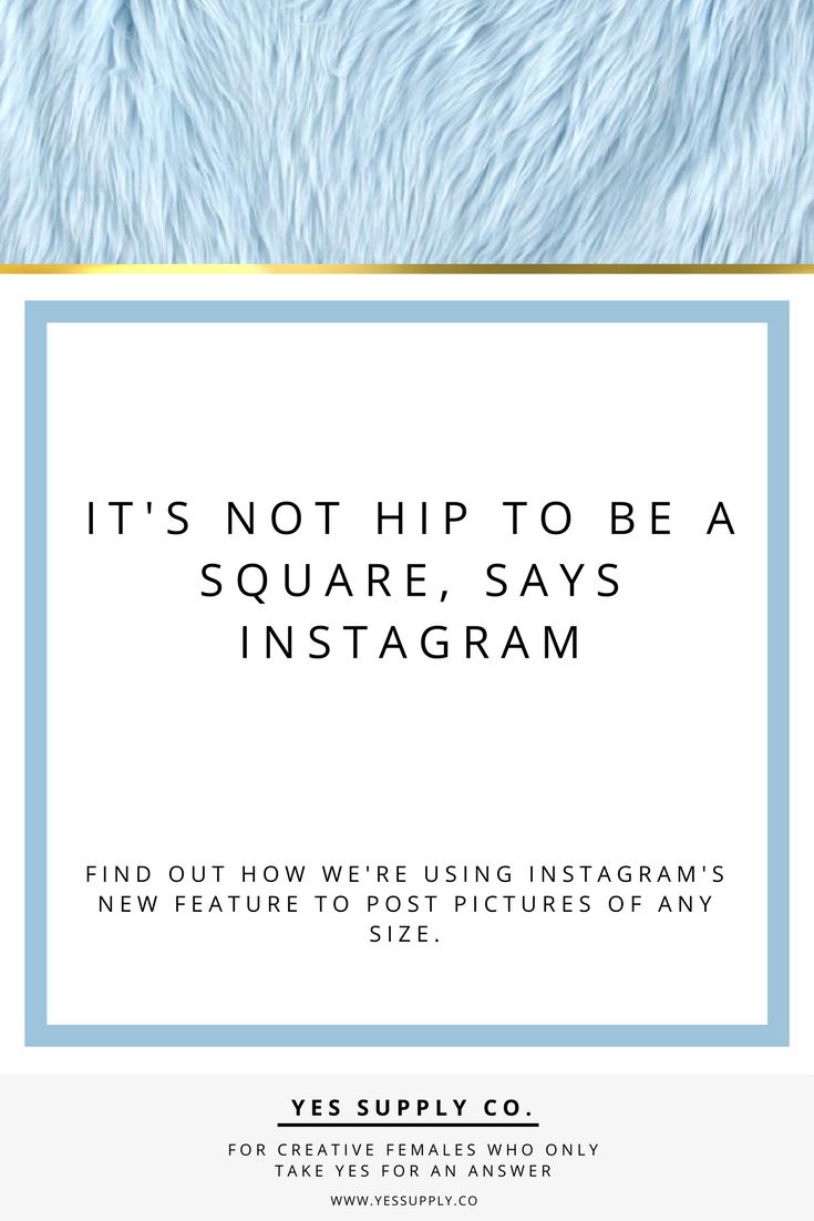 Say what? It's not hip to only be square. It's been a week since Instagram blew everything up and reinvented the wheel. In this post to help you increase your productivity, and save time. For more tips please Go read www.yessupply.co