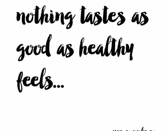 nothing tastes as good as skinny healthy feels