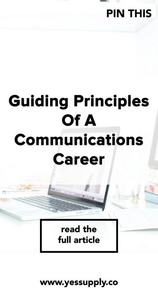 Guiding Principles of a Communications Career, In This Blog You Will Be Guided With Principles Of A Communications Career, There Are Guiding Principles for Internal Communications