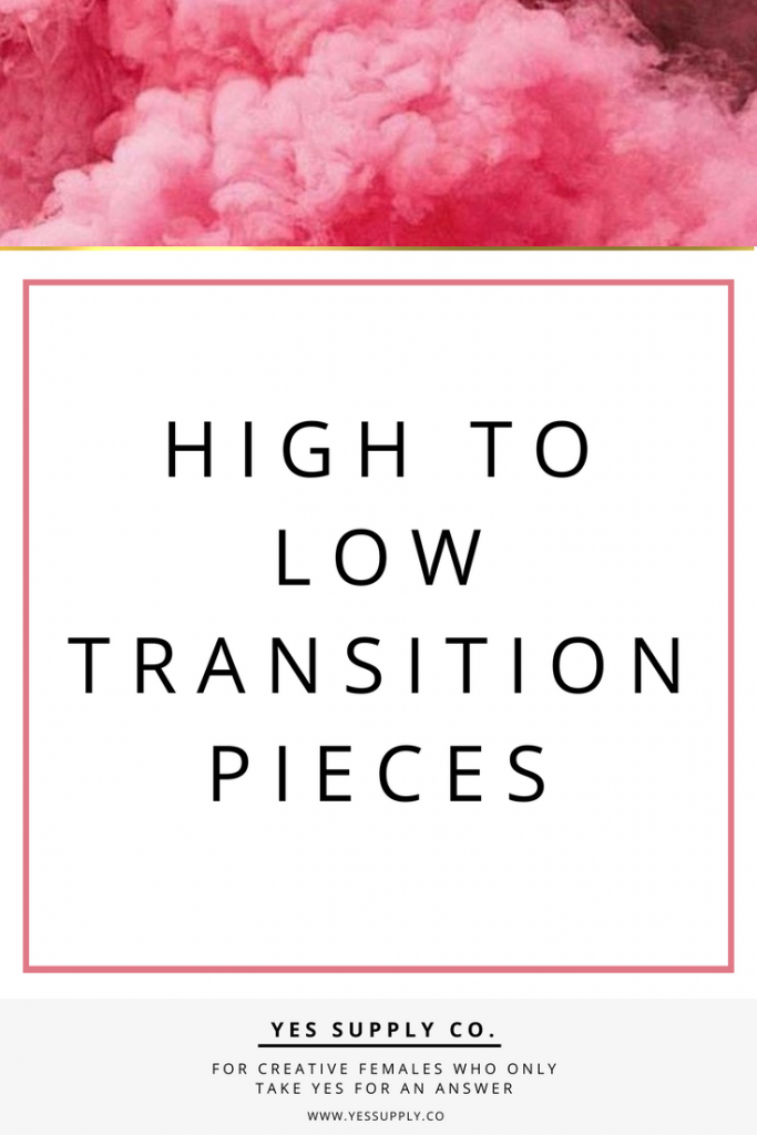 How High to Low finding the right transition pieces? This article will created to help women learn how to love themselves, go after their goals, and only take yes for an answer. For more information Go read www.yessupply.co
