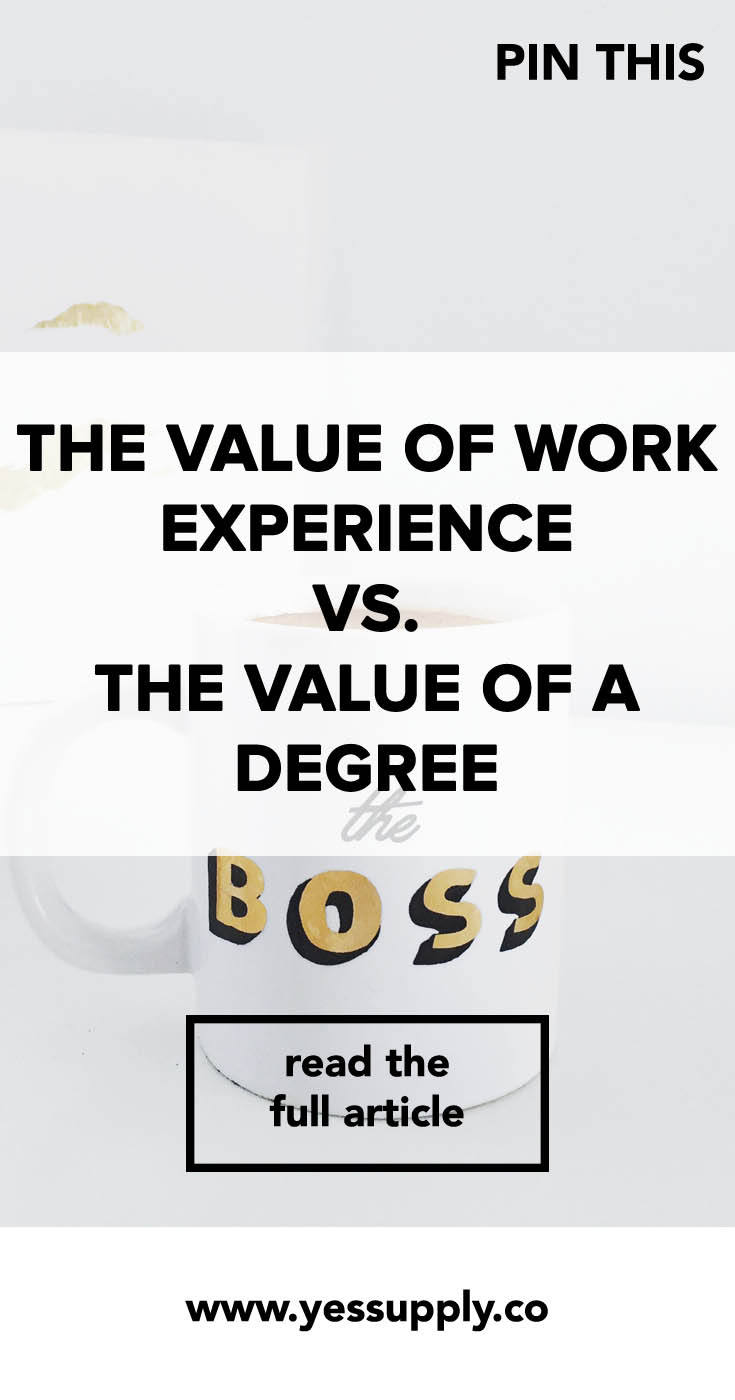 The Value of Work Experience vs. the Value of a Degree, You'll Know The The Value of Work Experience vs. the Value of a Degree