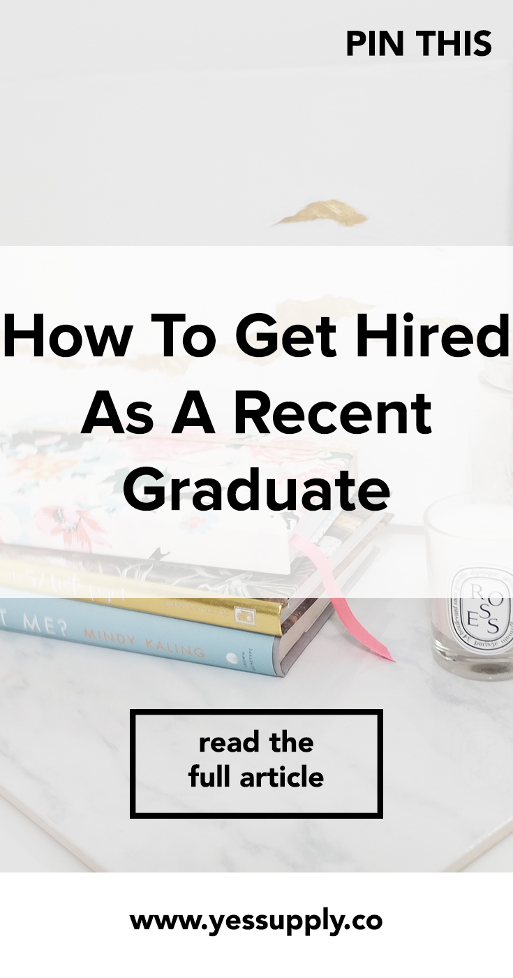 How to get hired as a recent graduate