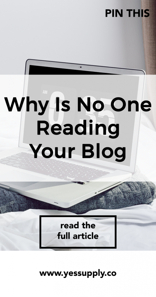 Why Is No One Reading Your Blog, No One Reads My Blog, No One Reads Your Blog, How To Keep Writing When No One Is Reading, Reasons Why People Aren't Reading Your Blog Posts