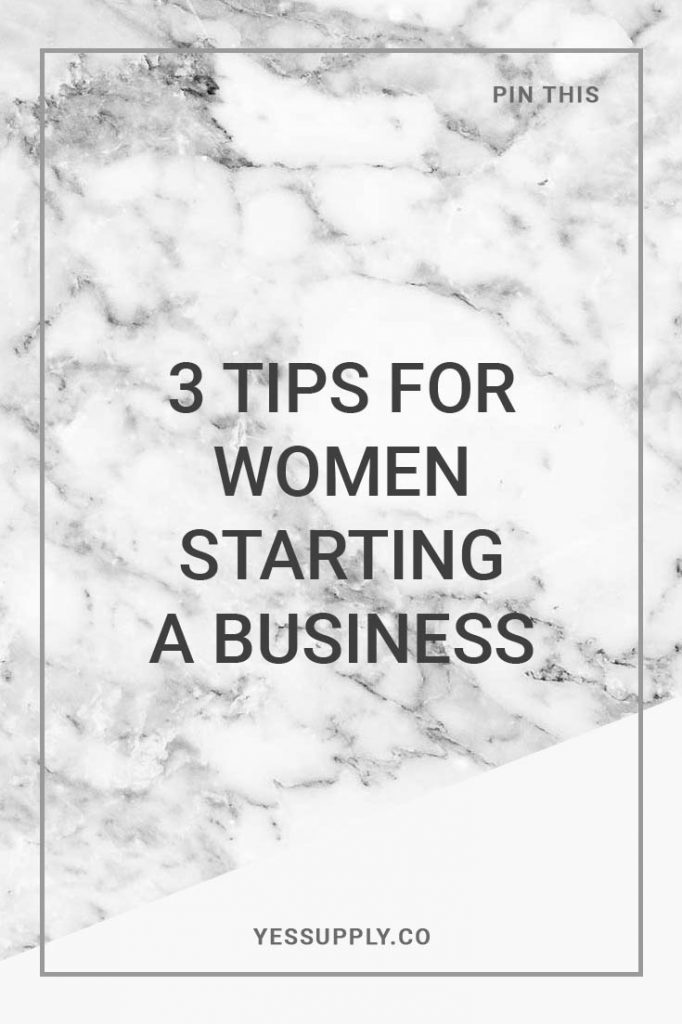 3 Tips For Women Starting A Business