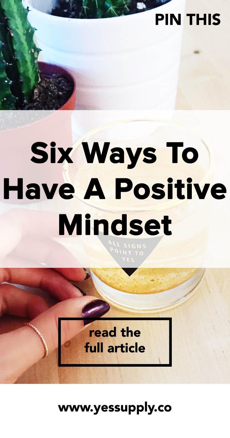 Six Ways To Have A Positive Mindset