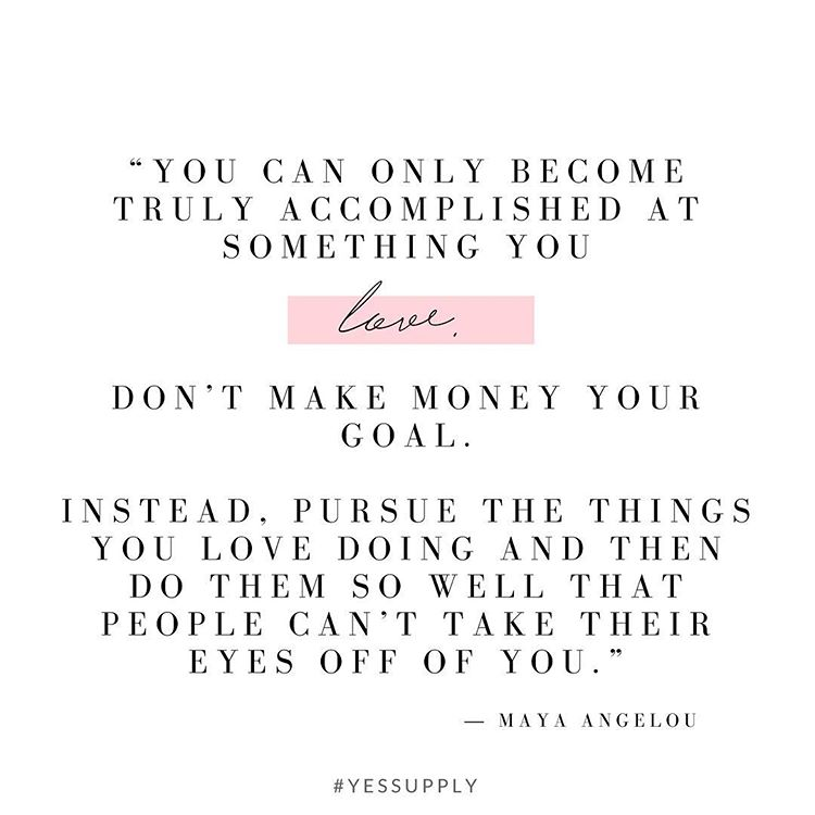 LOVE what you do and see the money come to you like a magnet. For more inspiration, quotes and tips on self-love and business for women, girlbosses, coaches, service, and freedom based business and female entrepreneurs check out www.yessupply.co
