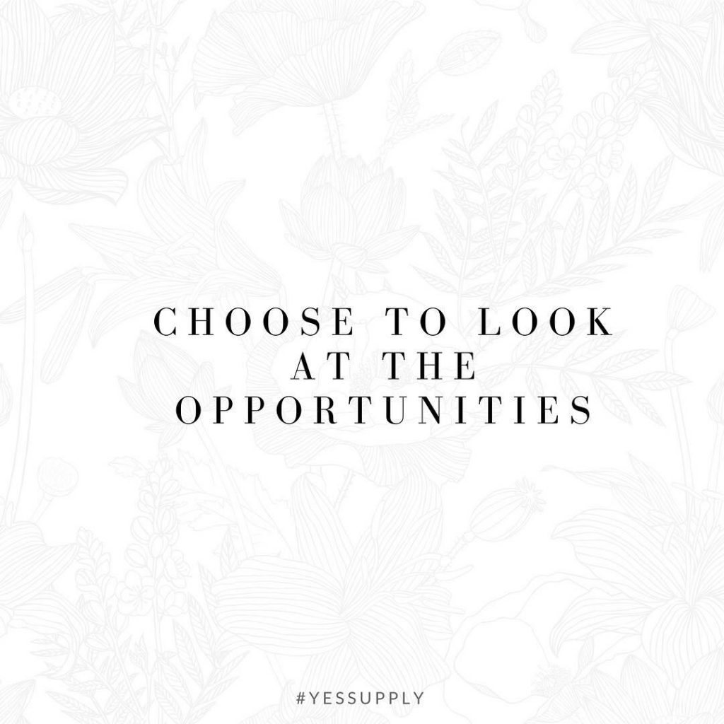 Choose to look at the opportunities, at the successes, and the bright side of your problems.Because everything that you are going through right now that is showing you what you don't want, is making it crystal clear for you to see what you DO want so you can pick your focus, and manifest a reality you love.For more inspiration, quotes and tips on self-love and business for women, girlbosses, coaches, service, and freedom based business and female entrepreneurs check out www.yessupply.co