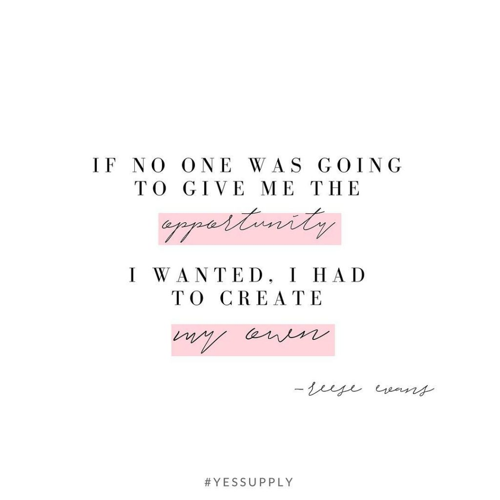If no one was going to give me the opportunity I wanted, I had to create my own. For more inspiration, quotes and tips on self-love and business for women, girlbosses, coaches, service, and freedom based business and female entrepreneurs check out www.yessupply.co.