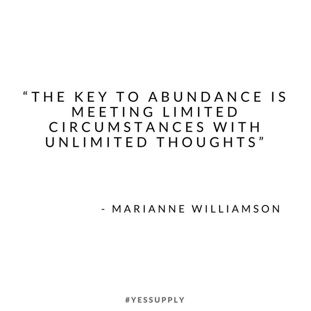 The key to abundance is meeting limited circumstances with unlimited thoughts. For more inspiration, quotes and tips on self-love and business for women, girlbosses, coaches, service, and freedom based business and female entrepreneurs check out www.yessupply.co.