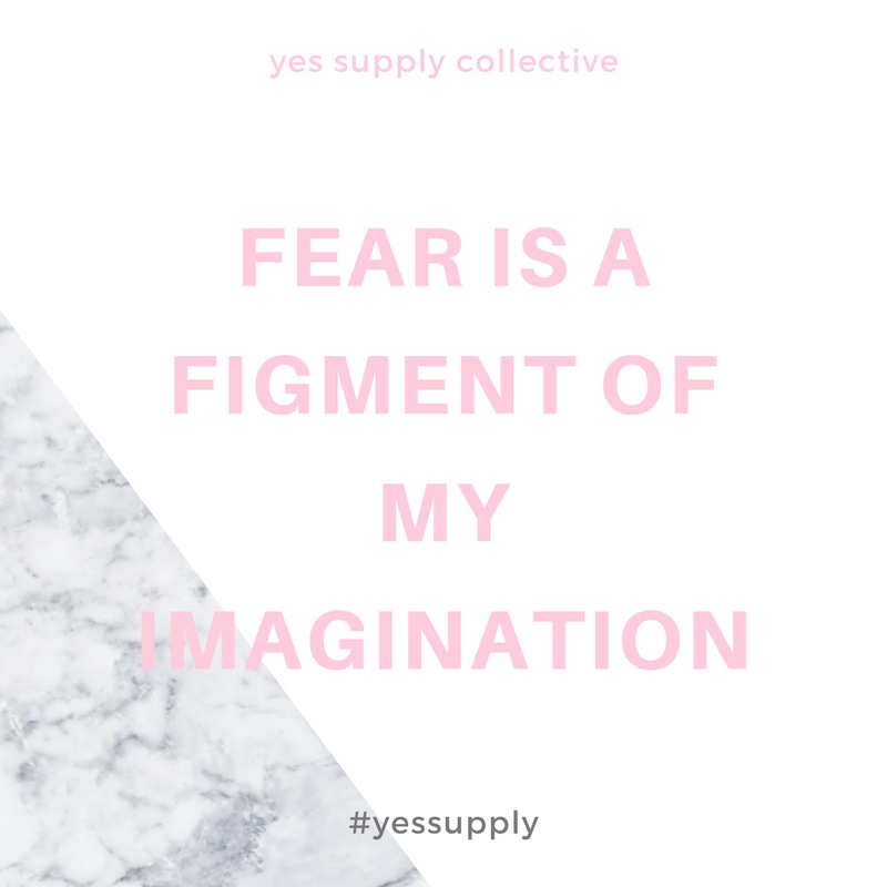 Fear is a figment of my imagination. For more inspiration, quotes and tips on self-love and business for girlbosses and female creatives check out yessupply.co.
