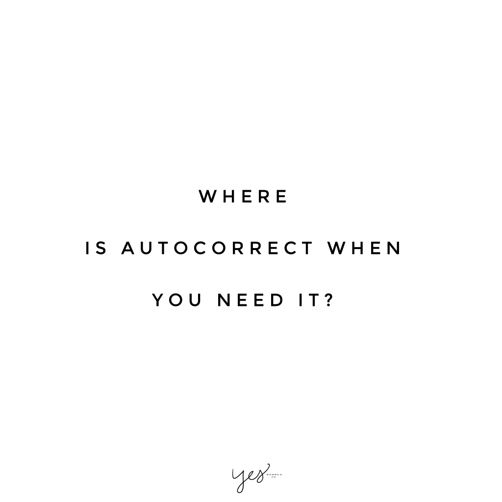 Where is autocorrect when you need it. For more inspiration, quotes and tips on self-love and business for girlbosses and female creatives check out yessupply.co.