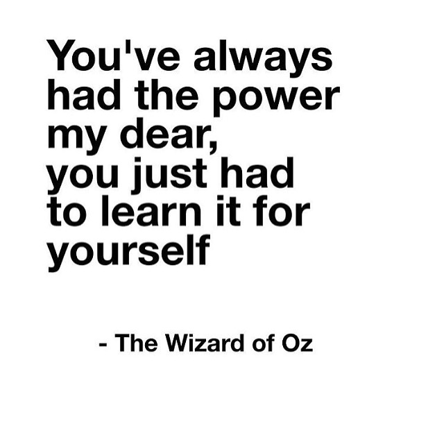 You've always had the power my dear, you just had to learn it for yourself. -The Wizard of Oz. For more inspiration, quotes and tips on self-love and business for girlbosses and female creatives check out yessupply.co.