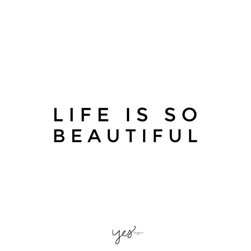 life is so beautiful. For more inspiration, quotes and tips on self-love and business for girlbosses and female creatives check out yessupply.co.