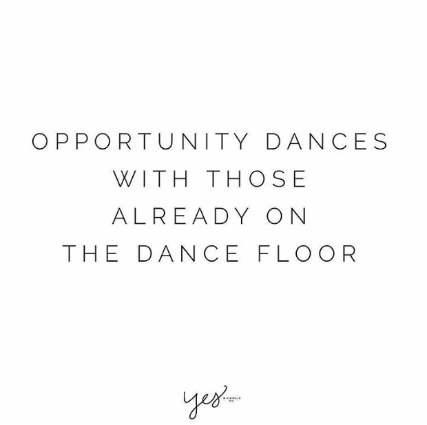 opportunity dances with those already on the dance floor. For more inspiration, quotes and tips on self-love and business for girlbosses and female creatives check out yessupply.co.