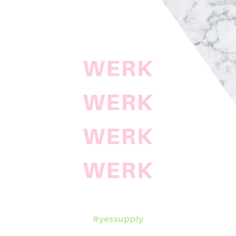 werk werk werk werk. For more inspiration, quotes and tips on self-love and business for girlbosses and female creatives check out yessupply.co.