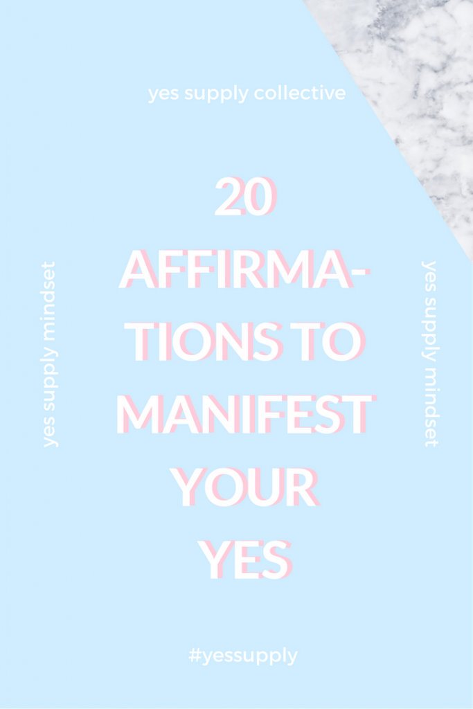 Have you ever had an experience where you manifested something in your life? Learn how to create your dream life and have everything you've always wanted. Learn how to become aware of your thoughts to manifesting your yes. Here's 20 affirmations to help you manifest your yes. For more tips and tricks, be sure to comeback at yessupply.co!