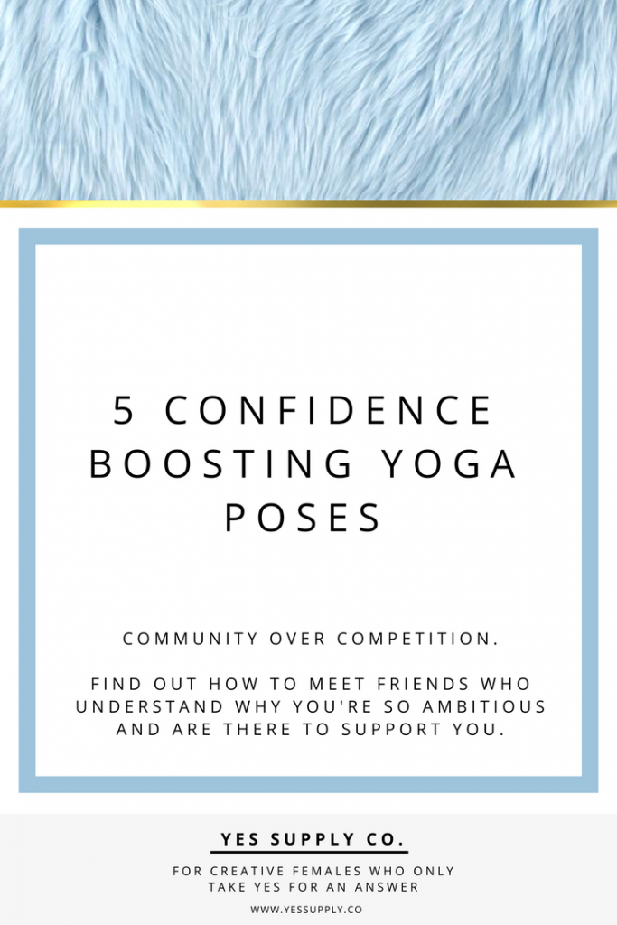 So what are a few good confidence-boosting yoga poses?Build up your courage—and sense of humor—through your yoga practice. In this post can give you a confidence boost when you need it most—and help you tap into a lighter, sweeter state of mind any time of day. Ths will helps entrepreneur, girlboses. Entrepreneurs, female business owners, girlboss, bossbabe that Feels healthier & look more beautiful with a few minutes of yoga! For more tips and tricks Go read www. yessupply.co