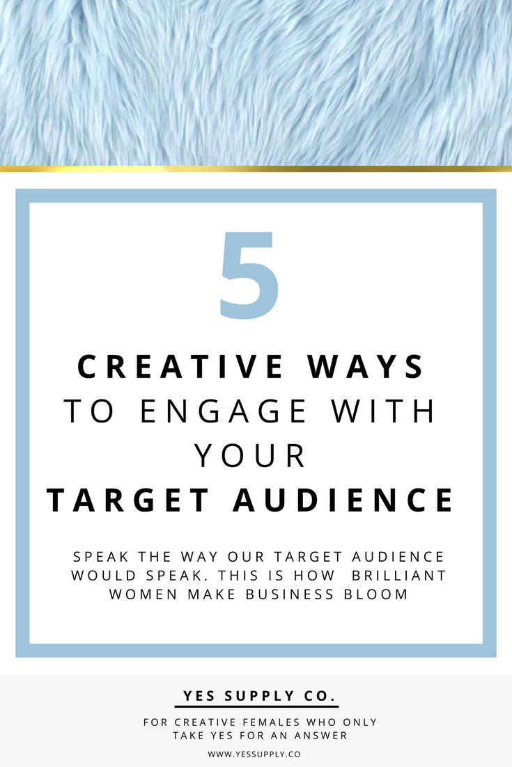 engage your target audience