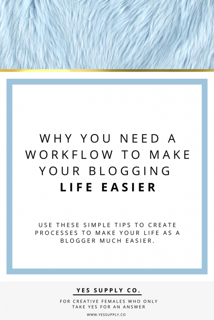 Why You Need a Workflow to Make Your Blogging Life Easier? Read this article to get more ideas for Entrepreneurs, female business owners, girlboss, bossbabe, Be topic creative, Blogging Strategies to increase traffic, Tips, Tricks and Advice to grow your business rapidly. Go read more at www.yessupply.co