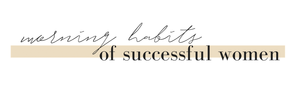 morning-habits-of-successful-women-1000x313
