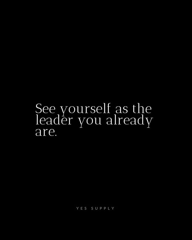 See Yourself As Leader You Already Are