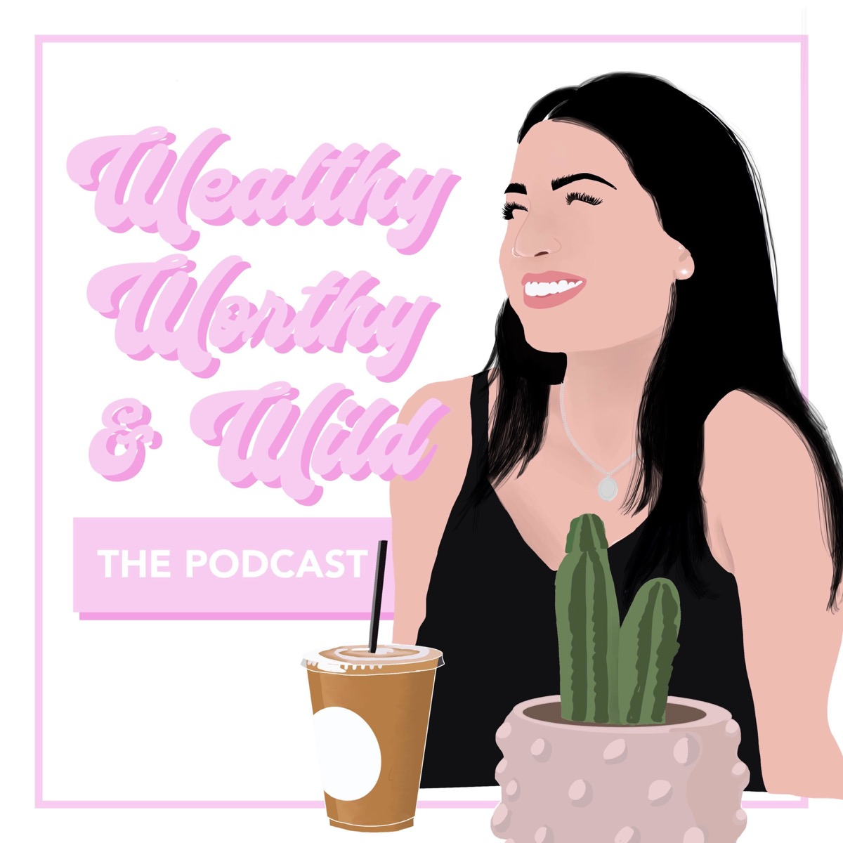 Wealthy Worthy & Wild Podcast