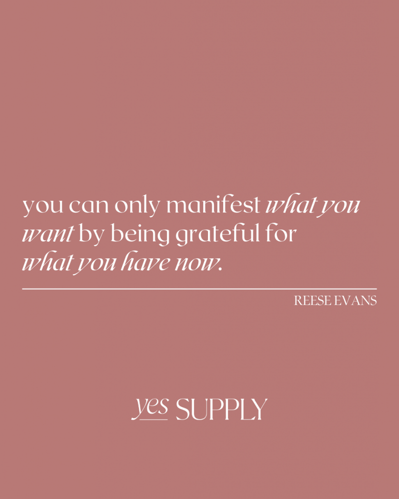 you can only manifest what you want by being grateful for what you have now.