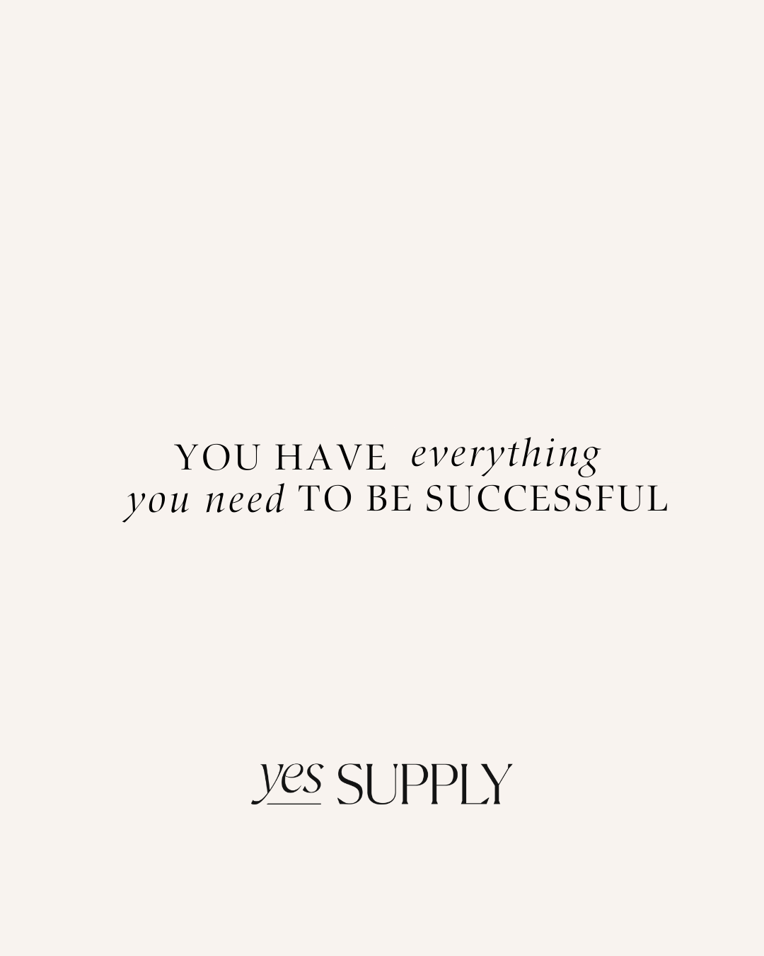 Image: You Have Everything You Need To Be Successful